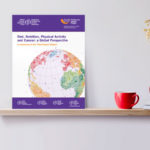 The 'Diet, Nutrition, Physical Activity and Cancer: a Global Perspective' report